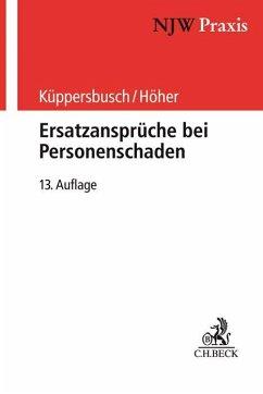 Ersatzansprüche bei Personenschaden - Küppersbusch, Gerhard; Höher, Heinz Otto
