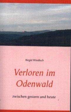 Verloren im Odenwald - Windisch, Birgid