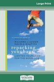 Repacking Your Bags (16pt Large Print Edition)