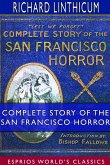Complete Story of the San Francisco Horror (Esprios Classics)
