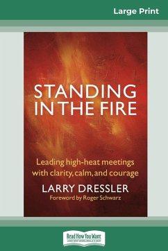 Standing in the Fire - Dressler, Larry; Schwarz, Roger