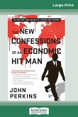 The New Confessions of an Economic Hit Man (16pt Large Print Edition)