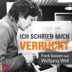 Ich schrieb mich verrückt - Frank Goosen liest Wolfgang Welt (Gekürzt) (MP3-Download)