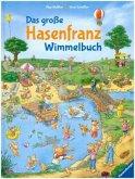 Das große Hasenfranz-Wimmelbuch (Restauflage)