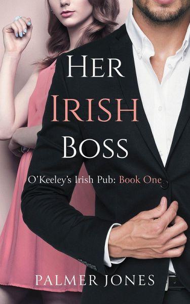 Her Irish Boss O Keeley Irish Pub 1 Ebook Epub Von Palmer Jones Portofrei Bei Bucher De ✅ descarga best sellers >>. her irish boss o keeley irish pub 1
