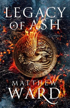 Legacy of Ash (eBook, ePUB) - Ward, Matthew