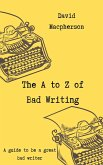 The A to Z of Bad Writing (eBook, ePUB)