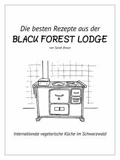 Die besten Rezepte aus der Black Forest Lodge (eBook, ePUB) - Braun, Sarah