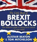 The Little Book of Brexit Bollocks (eBook, ePUB)