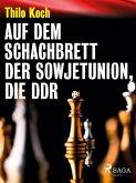 Auf dem Schachbrett der Sowjetunion, die DDR (eBook, ePUB)