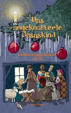 Das angeknabberte Jesuskind (eBook, ePUB) - Busch, Bruno