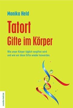 Tatort Gifte im Körper (eBook, ePUB) - Held, Monika