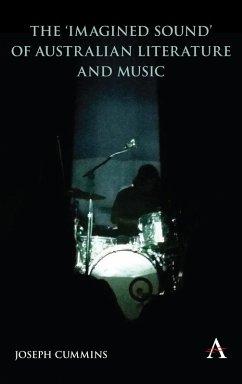 The 'Imagined Sound' of Australian Literature and Music (eBook, ePUB) - Cummins, Joseph