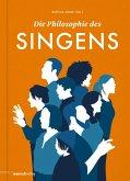 Die Philosophie des Singens (eBook, ePUB)