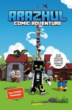 Wie ich die Welt rettete und gleichzeitig eine 3- im Vokabeltest schrieb - Ein Arazhul-Comic-Adventure - Arazhul; Fink, Roman; Richter, Adrian