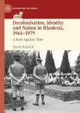 Decolonisation, Identity and Nation in Rhodesia, 1964-1979