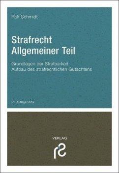 Strafrecht Allgemeiner Teil - Schmidt, Rolf