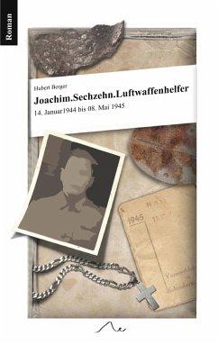 Joachim. Sechzehn. Luftwaffenhelfer
