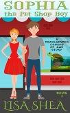 Sophia the Pet Shop Boy - a Transgender Coming of Age Story (A High School Gender Diverse Transformation Novelette, #1) (eBook, ePUB)