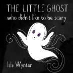 The Little Ghost Who Didn't Like to Be Scary (eBook, ePUB)