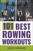 101 Best Rowing Workouts (eBook, ePUB)