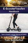E-Scooter kaufen - Handbuch: Tipps zu Auswahl, Leistung, Nutzung und Zubehör (eBook, ePUB)