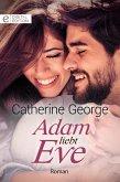 Adam liebt Eve (eBook, ePUB)