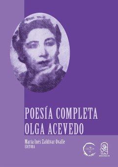 Poesía completa Olga Acevedo (eBook, ePUB) - Zaldívar Ovalle, María Inés