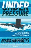 Under Pressure: Living Life and Avoiding Death on a Nuclear Submarine (eBook, ePUB)