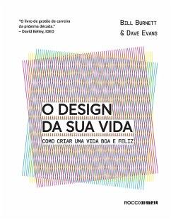 O design da sua vida (eBook, ePUB) - Burnett, Bill; Evans, Dave
