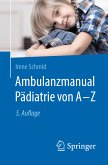 Ambulanzmanual Pädiatrie von A-Z (eBook, PDF)