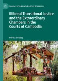 Illiberal Transitional Justice and the Extraordinary Chambers in the Courts of Cambodia (eBook, PDF)