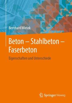 Beton - Stahlbeton - Faserbeton (eBook, PDF) - Wietek, Bernhard