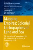 Mapping Empires: Colonial Cartographies of Land and Sea (eBook, PDF)