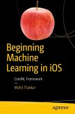 Beginning Machine Learning in iOS (eBook, PDF)