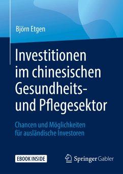 Investitionen im chinesischen Gesundheits- und Pflegesektor (eBook, PDF) - Etgen, Björn