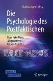 """Die Psychologie des Postfaktischen: Über Fake News, """"Lügenpresse"""", Clickbait & Co. (eBook, PDF)"""