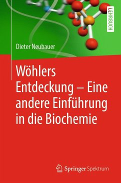 Wöhlers Entdeckung - Eine andere Einführung in die Biochemie (eBook, PDF) - Neubauer, Dieter