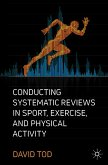Conducting Systematic Reviews in Sport, Exercise, and Physical Activity (eBook, PDF)
