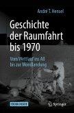 Geschichte der Raumfahrt bis 1970 (eBook, PDF)