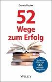 52 Wege zum Erfolg: Die besten Ideen aus 500 Business-Ratgebern (eBook, ePUB)