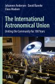 The International Astronomical Union (eBook, PDF)