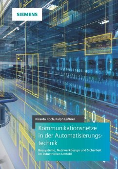 Kommunikationsnetze in der Automatisierungstechnik (eBook, PDF) - Koch, Ricarda; Lueftner, Ralph