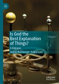 Is God the Best Explanation of Things? (eBook, PDF)