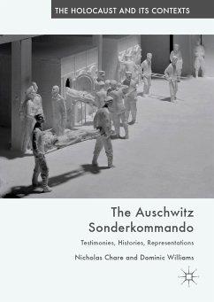 The Auschwitz Sonderkommando (eBook, PDF) - Chare, Nicholas; Williams, Dominic