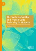 The Syntax of Arabic and French Code Switching in Morocco (eBook, PDF)