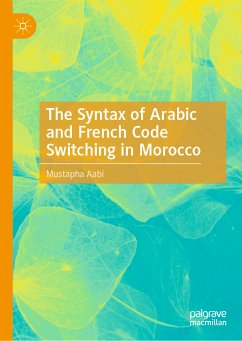 The Syntax of Arabic and French Code Switching in Morocco (eBook, PDF) - Aabi, Mustapha