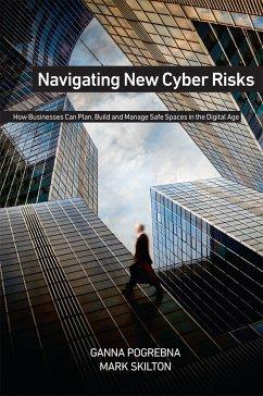 Navigating New Cyber Risks (eBook, PDF) - Skilton, Mark; Pogrebna, Ganna