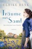 Träume aus Samt / Das Schicksal einer Familie Bd.4 (eBook, ePUB)