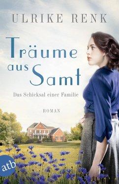 Träume aus Samt / Das Schicksal einer Familie Bd.4 (eBook, ePUB) - Renk, Ulrike